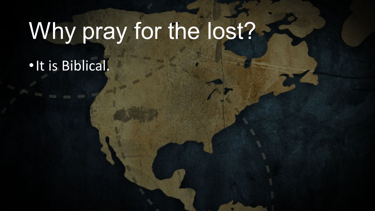 Why pray for the lost? It is Biblical.