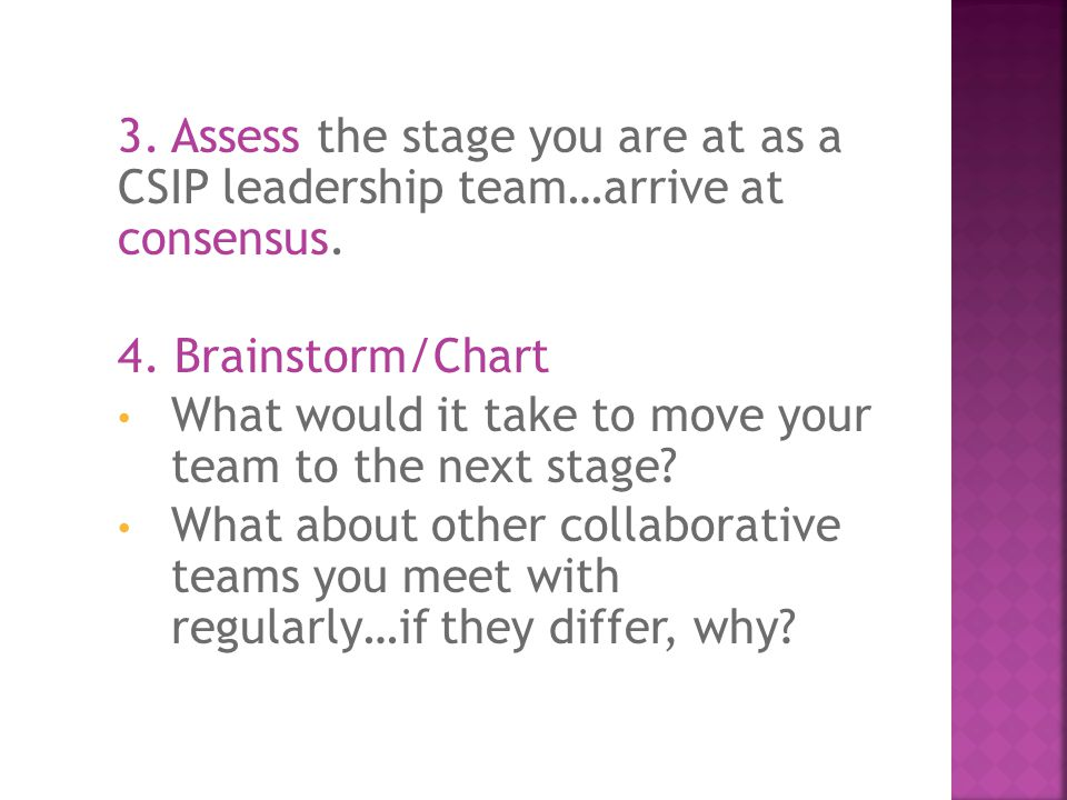 3. Assess the stage you are at as a CSIP leadership team…arrive at consensus.