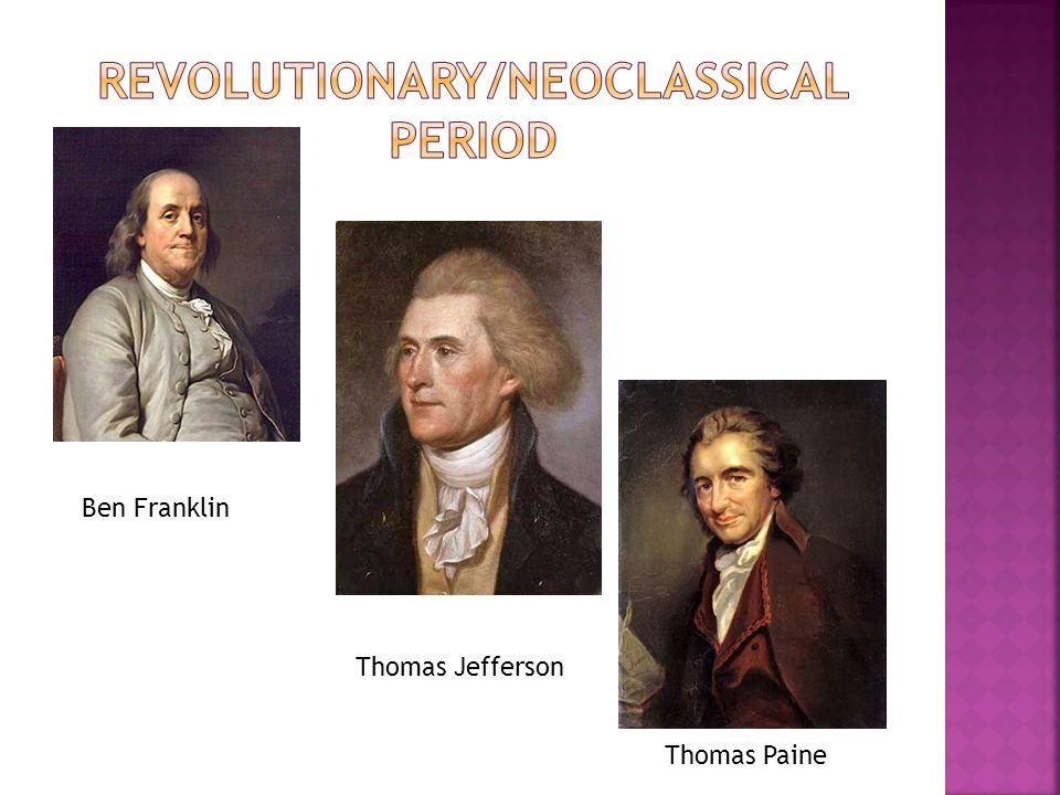 Ben Franklin Thomas Jefferson Thomas Paine
