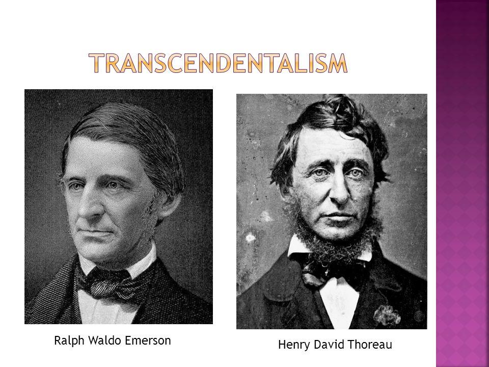 Ralph Waldo Emerson Henry David Thoreau