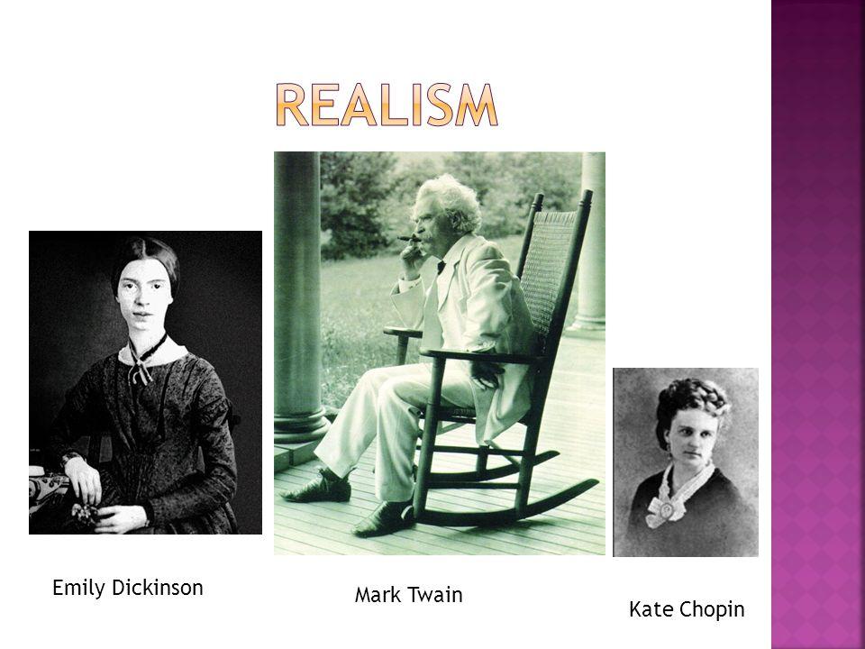 Emily Dickinson Mark Twain Kate Chopin