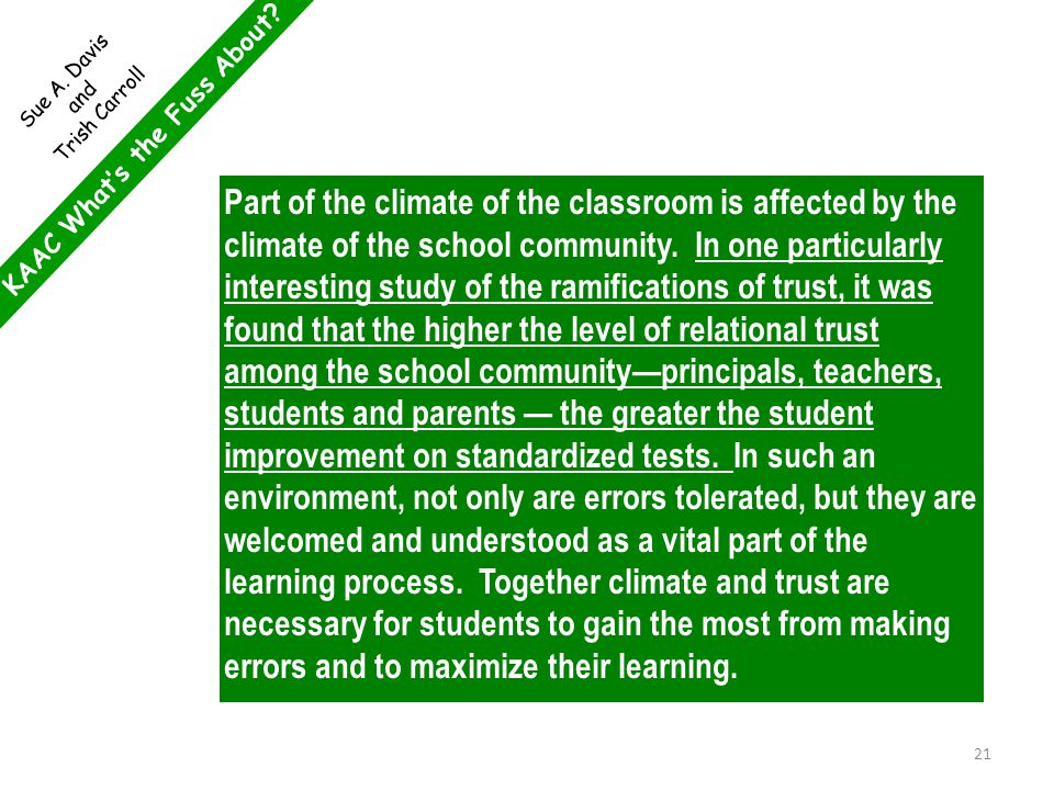 KAAC What's the Fuss About? Sue A. Davis and Trish Carroll Part of the climate of the classroom is affected by the climate of the school community. In
