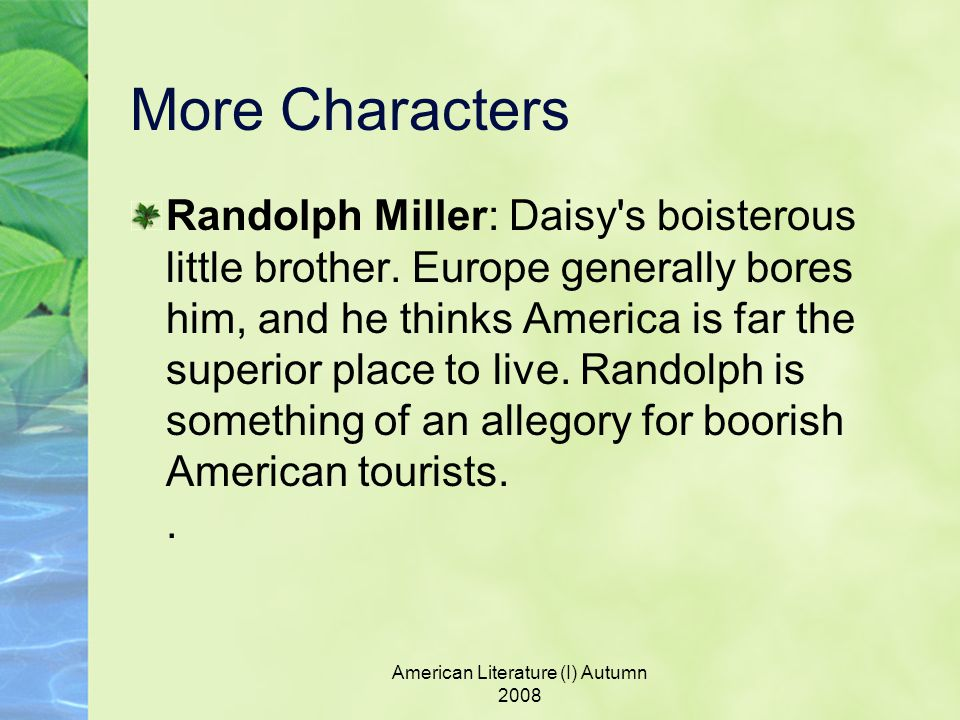 More Characters Randolph Miller: Daisy s boisterous little brother.