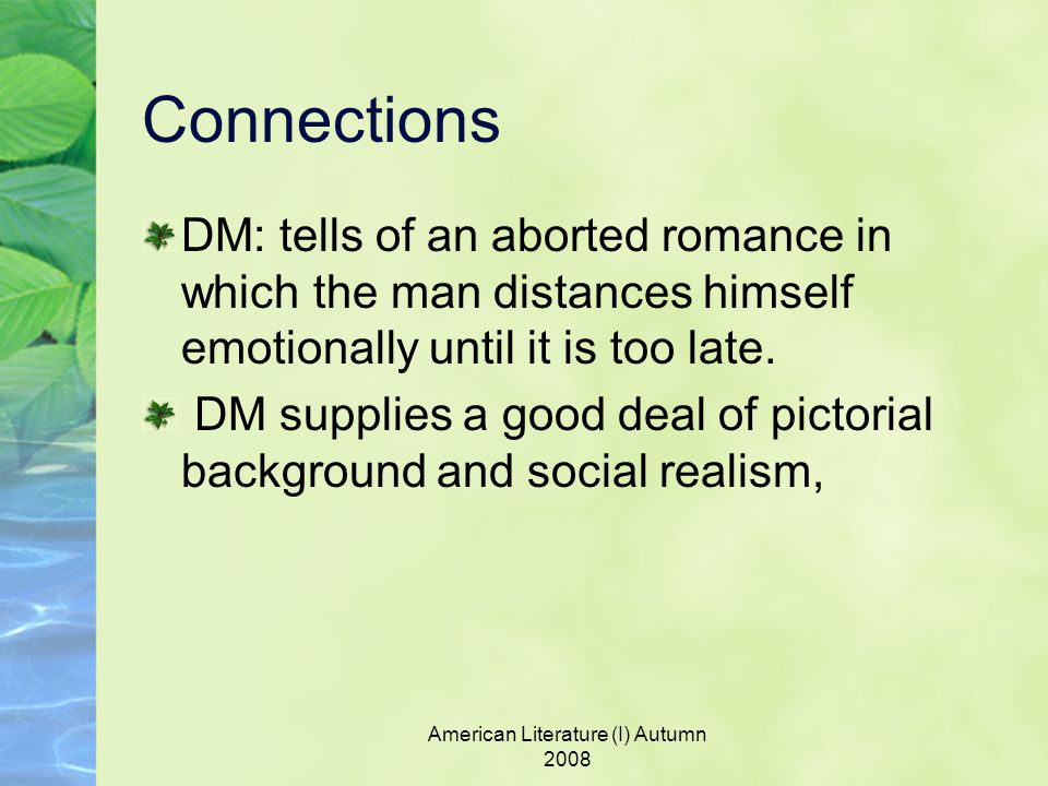 Connections DM: tells of an aborted romance in which the man distances himself emotionally until it is too late.