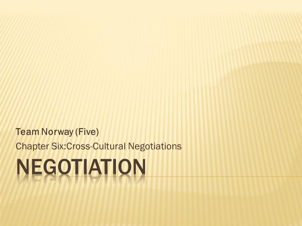 Team Norway (Five) Chapter Six:Cross-Cultural Negotiations
