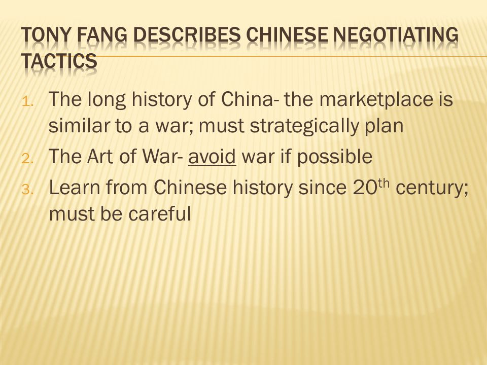 1. The long history of China- the marketplace is similar to a war; must strategically plan 2.