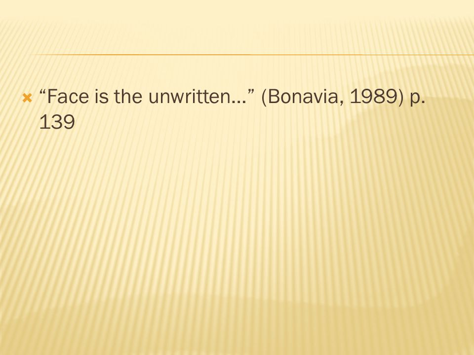  Face is the unwritten… (Bonavia, 1989) p. 139