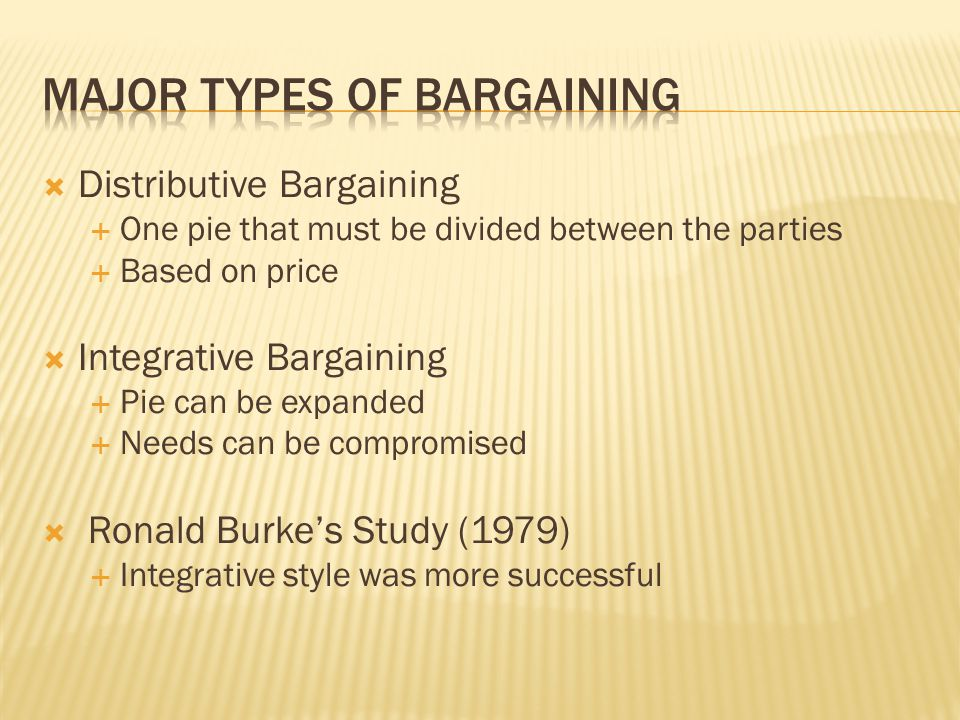  Tough Bargainers  Interested in their needs  Soft Bargainers  Interested in pleasing the other party, or compromising their opposing positions