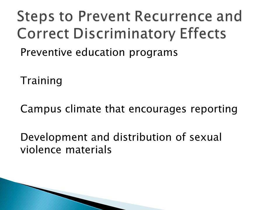 Preventive education programs Training Campus climate that encourages reporting Development and distribution of sexual violence materials