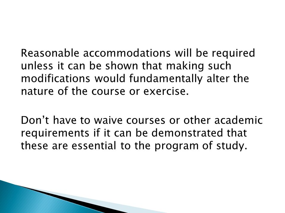 Reasonable accommodations will be required unless it can be shown that making such modifications would fundamentally alter the nature of the course or