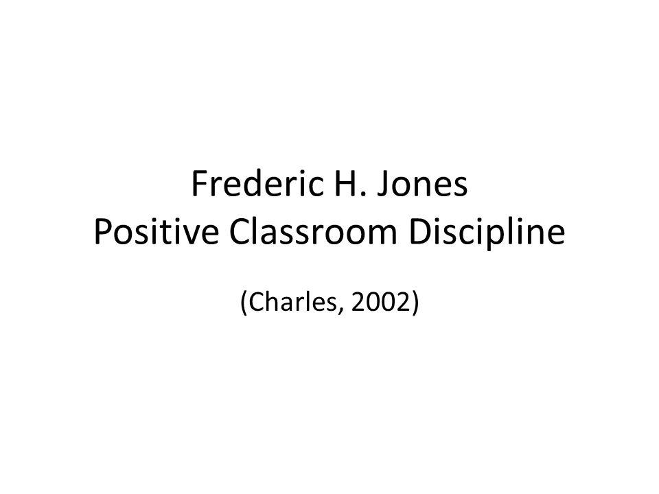 Frederic H. Jones Positive Classroom Discipline (Charles, 2002)