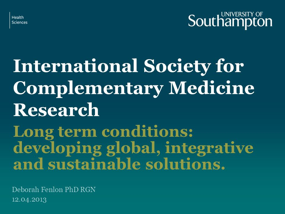 International Society for Complementary Medicine Research Long term conditions: developing global, integrative and sustainable solutions.