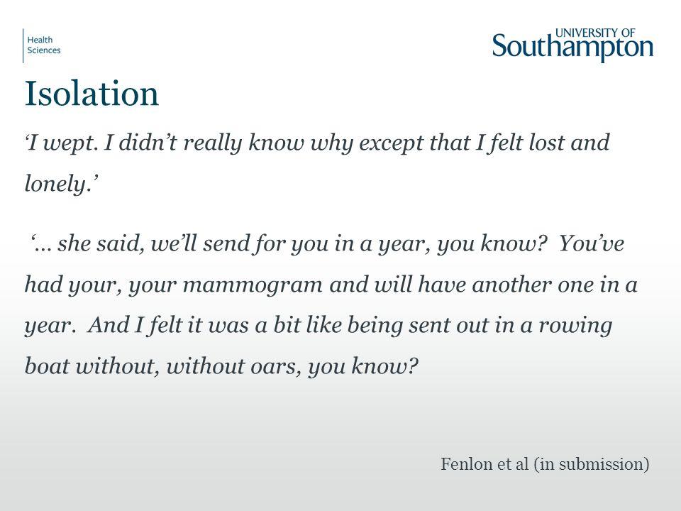 Isolation ' I wept.