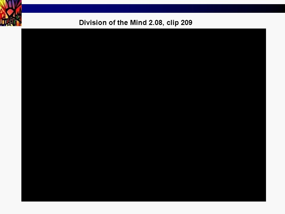 14 Division of the Mind 2.08, clip 209