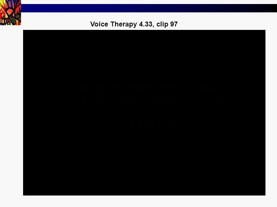 44 Voice Therapy 4.33, clip 97