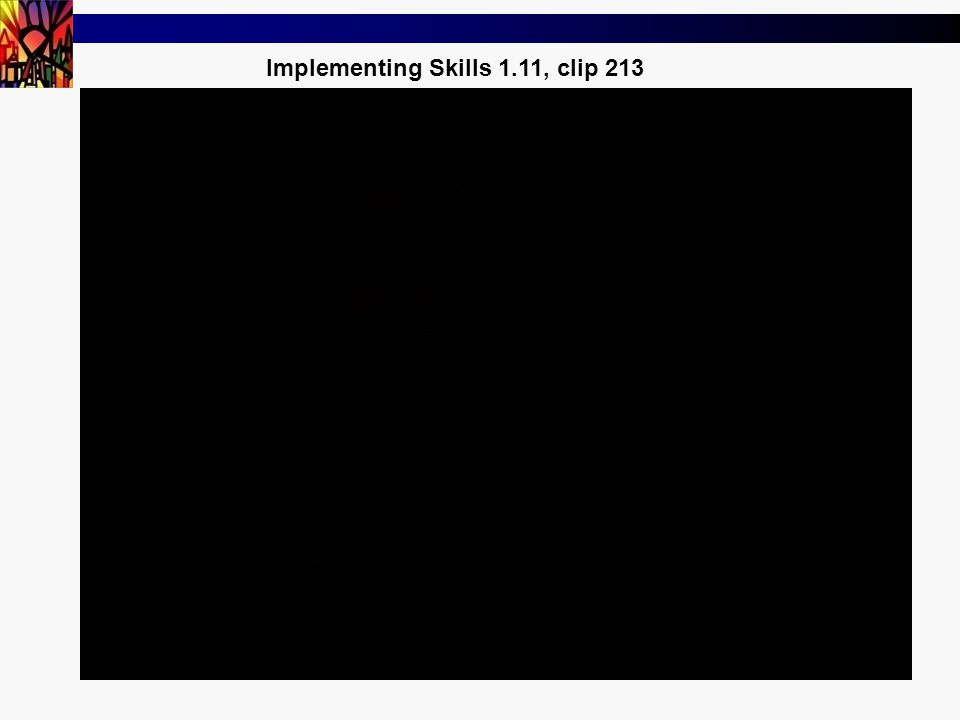 47 Implementing Skills 1.11, clip 213