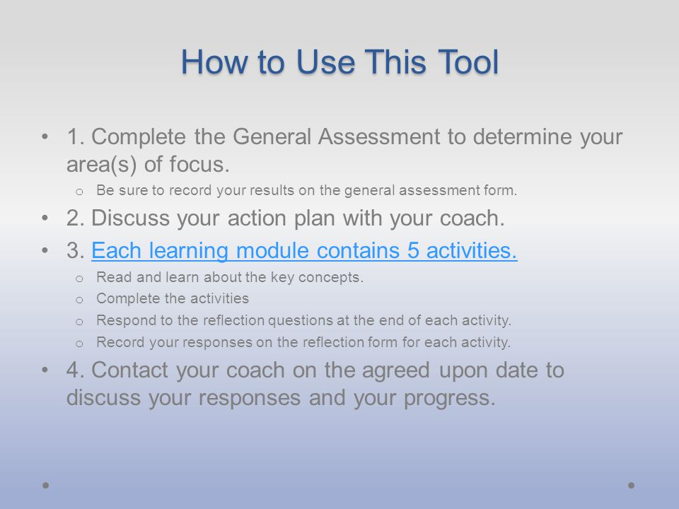 How to Use This Tool 1. Complete the General Assessment to determine your area(s) of focus.