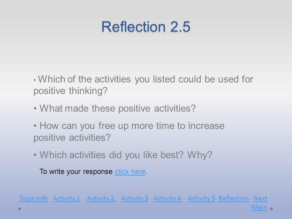 Reflection 2.5 Which of the activities you listed could be used for positive thinking.