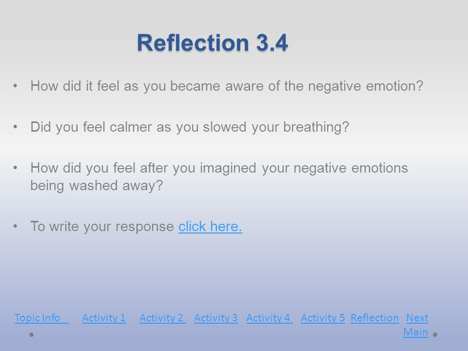 Reflection 3.4 How did it feel as you became aware of the negative emotion.