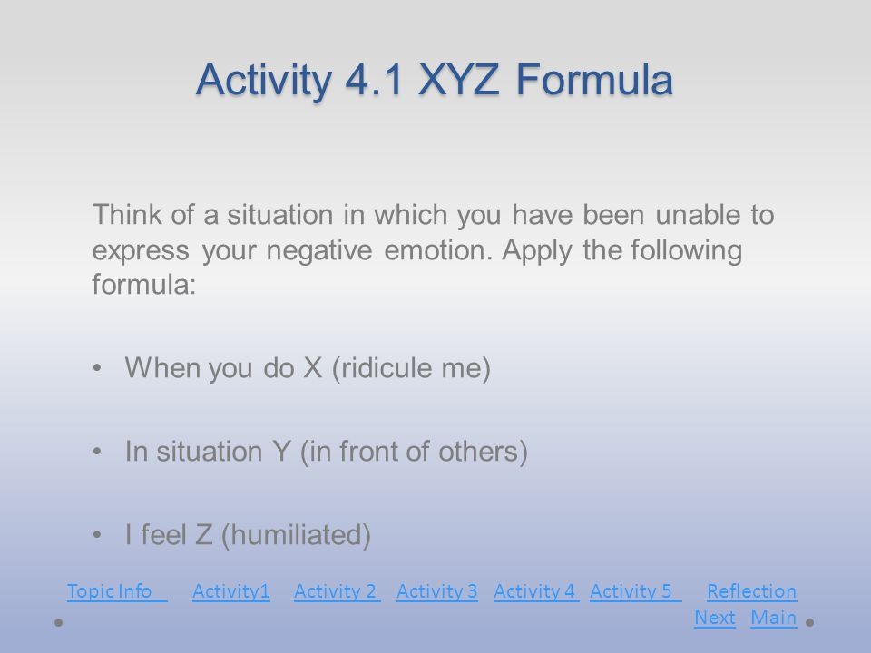Activity 4.1 XYZ Formula Think of a situation in which you have been unable to express your negative emotion.