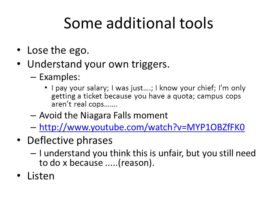 Some additional tools Lose the ego.Understand your own triggers.