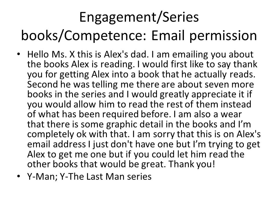 Engagement/Series books/Competence: Email permission Hello Ms.