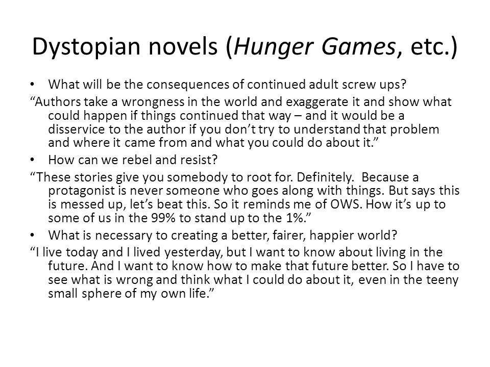 Dystopian novels (Hunger Games, etc.) What will be the consequences of continued adult screw ups.