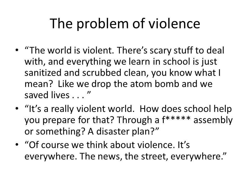 The problem of violence The world is violent.