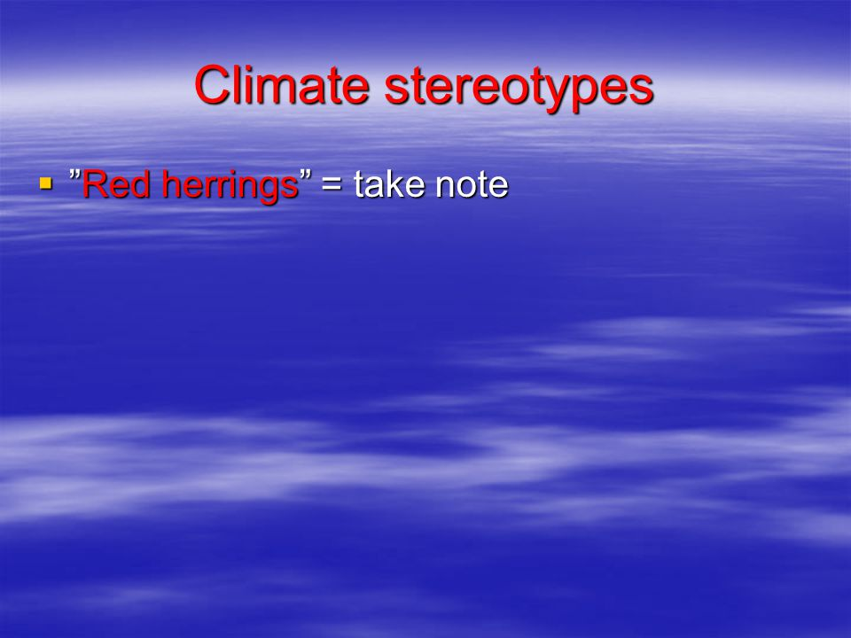 """Climate stereotypes  """"Red herrings"""" = take note"""