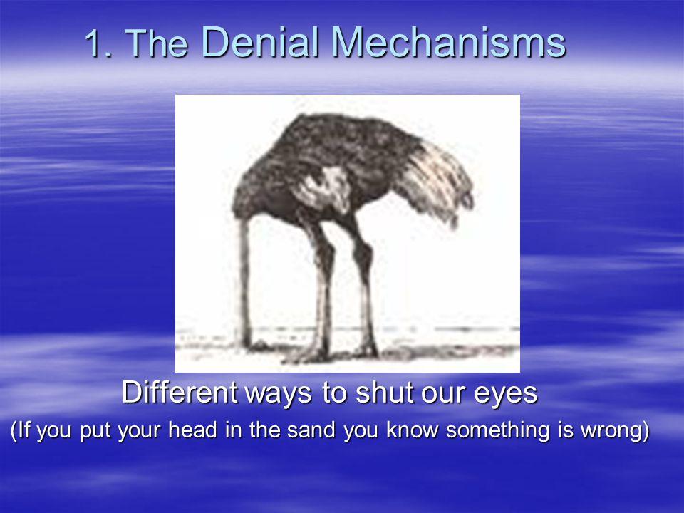 1. The Denial Mechanisms 1.