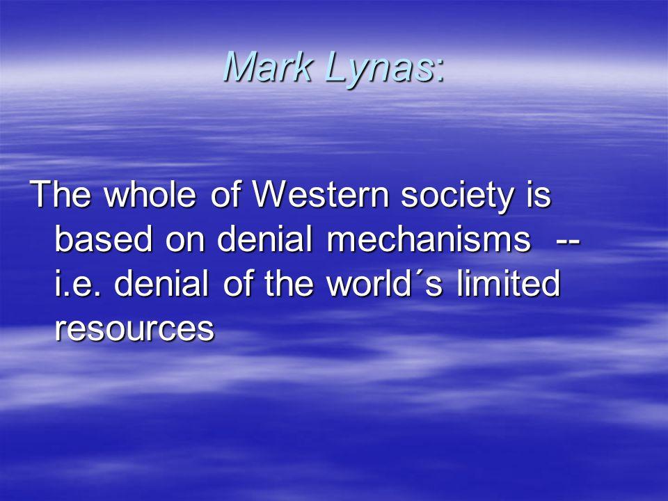 Mark Lynas: The whole of Western society is based on denial mechanisms -- i.e.