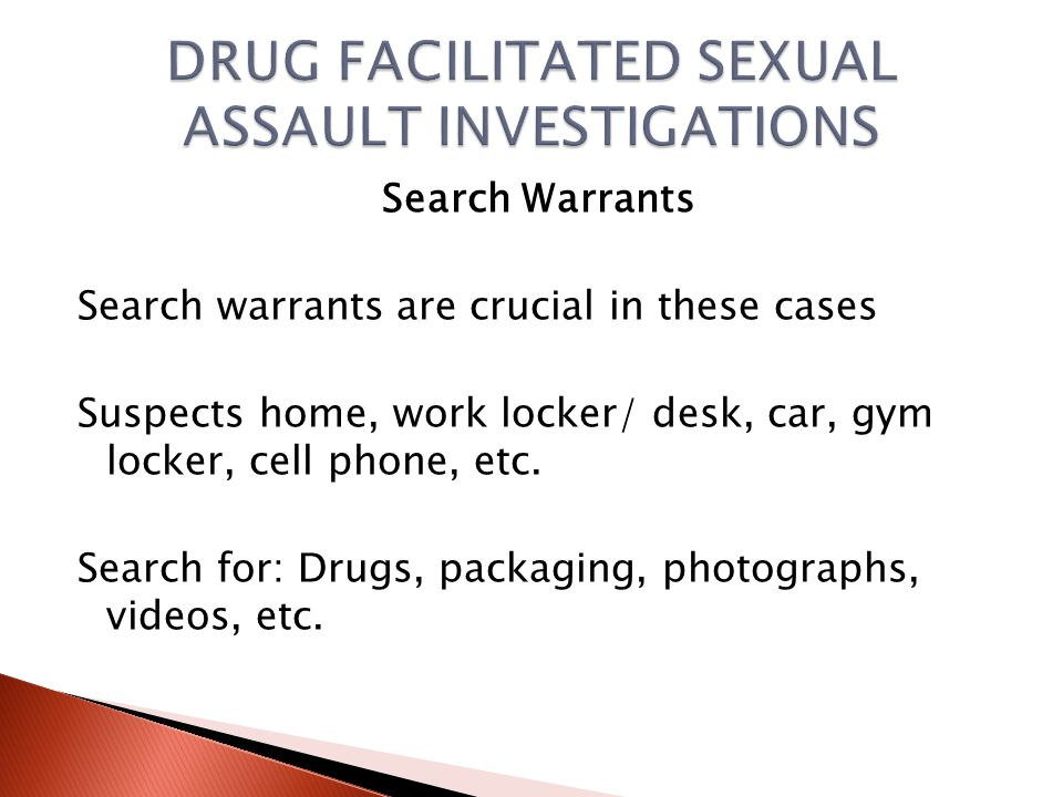 Sexual Assault Forensic Examination for the Suspect Determine if a forensic sexual assault examination should be obtained for the suspect.