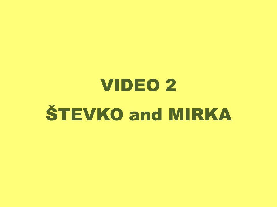 VIDEO 2 ŠTEVKO and MIRKA