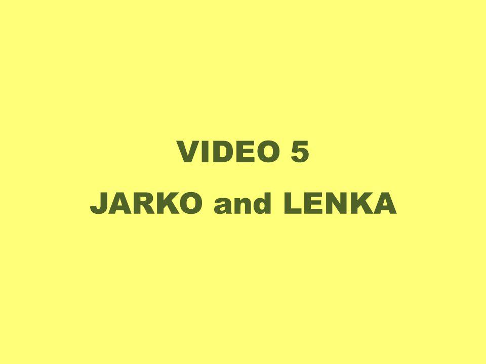 VIDEO 5 JARKO and LENKA