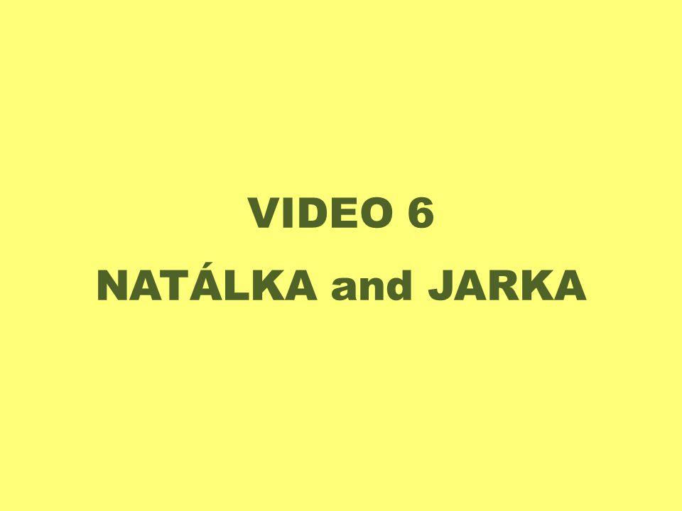 VIDEO 6 NATÁLKA and JARKA