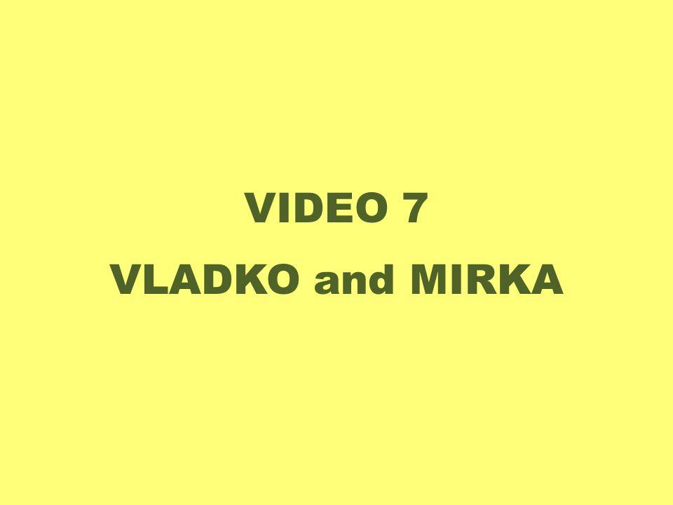 VIDEO 7 VLADKO and MIRKA