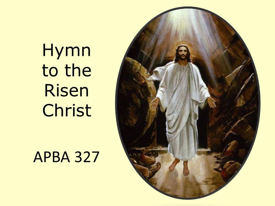 Hymn to the Risen Christ APBA 327