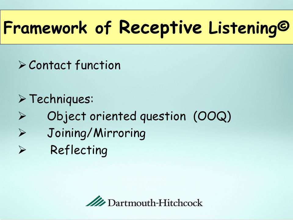  Receptive Listening© is an intentionally focused method of listening developed to embrace negative emotions/behaviors.
