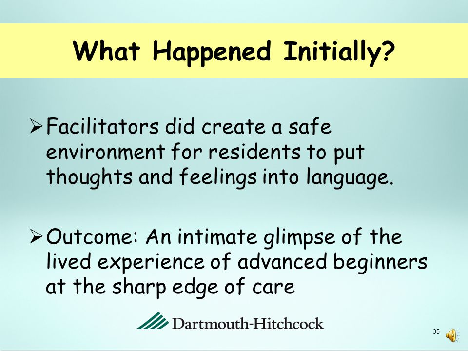 Expectations of Facilitators  Able to express their thoughts and feelings in language in a safe setting.