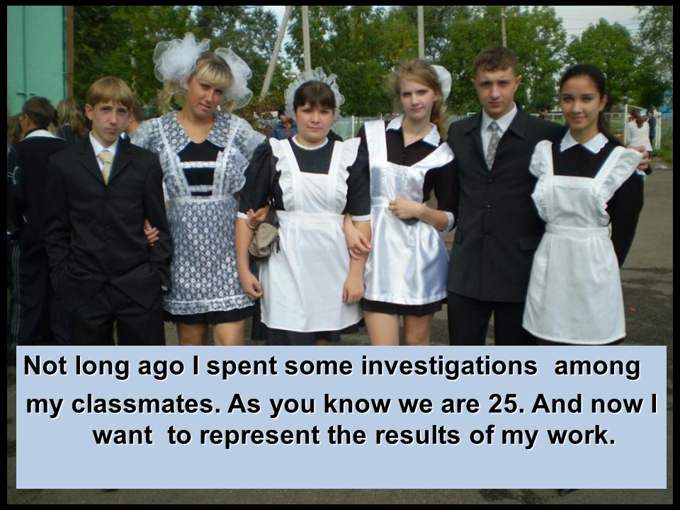 Not long ago I spent some investigations among my classmates.