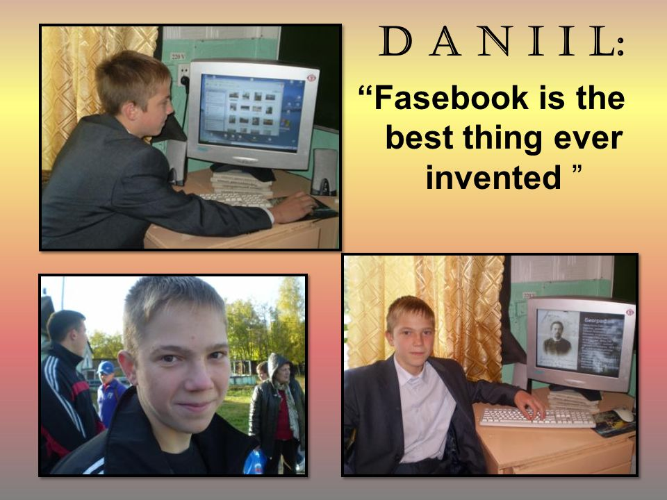 D a n I I l: Fasebook is the best thing ever invented