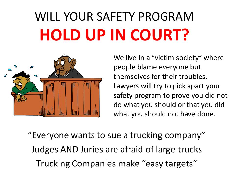 WILL YOUR SAFETY PROGRAM HOLD UP IN COURT.