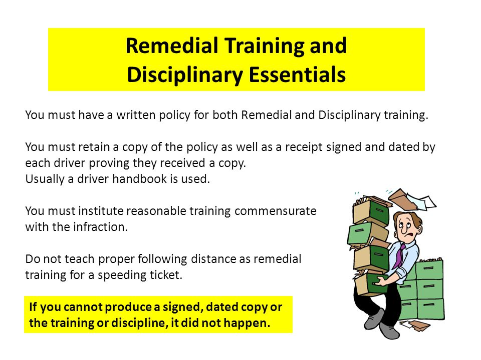 You must have a written policy for both Remedial and Disciplinary training.