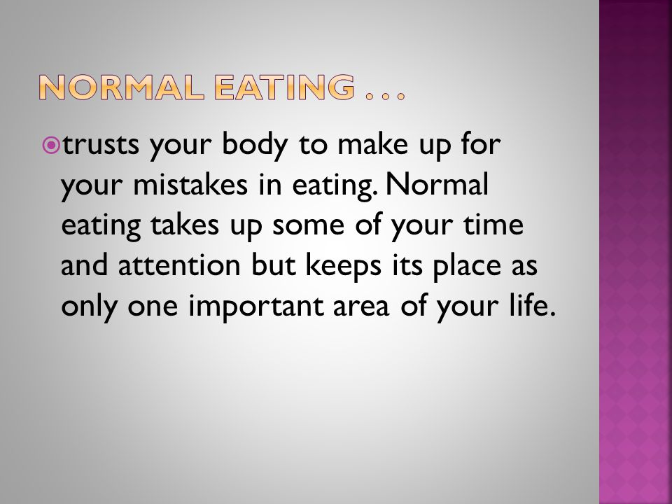  trusts your body to make up for your mistakes in eating.