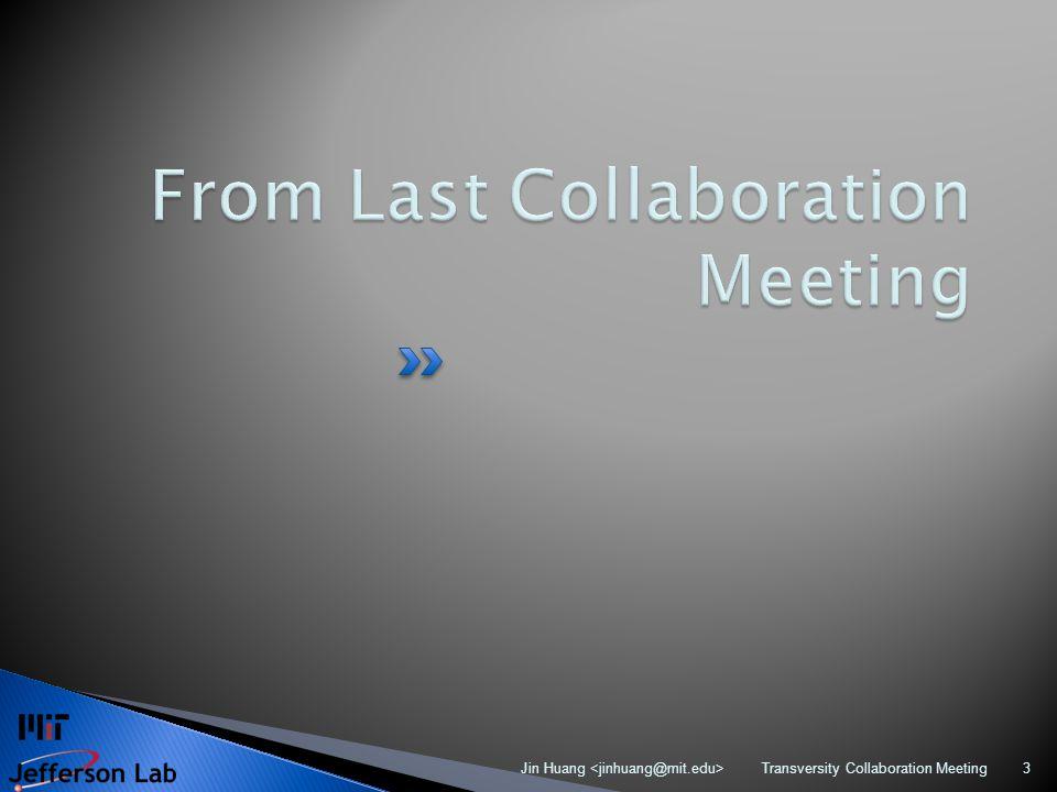 Transversity Collaboration Meeting Jin Huang 3