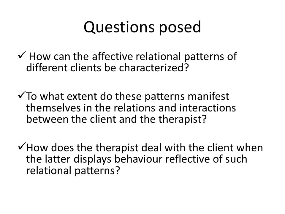 Questions posed How can the affective relational patterns of different clients be characterized.