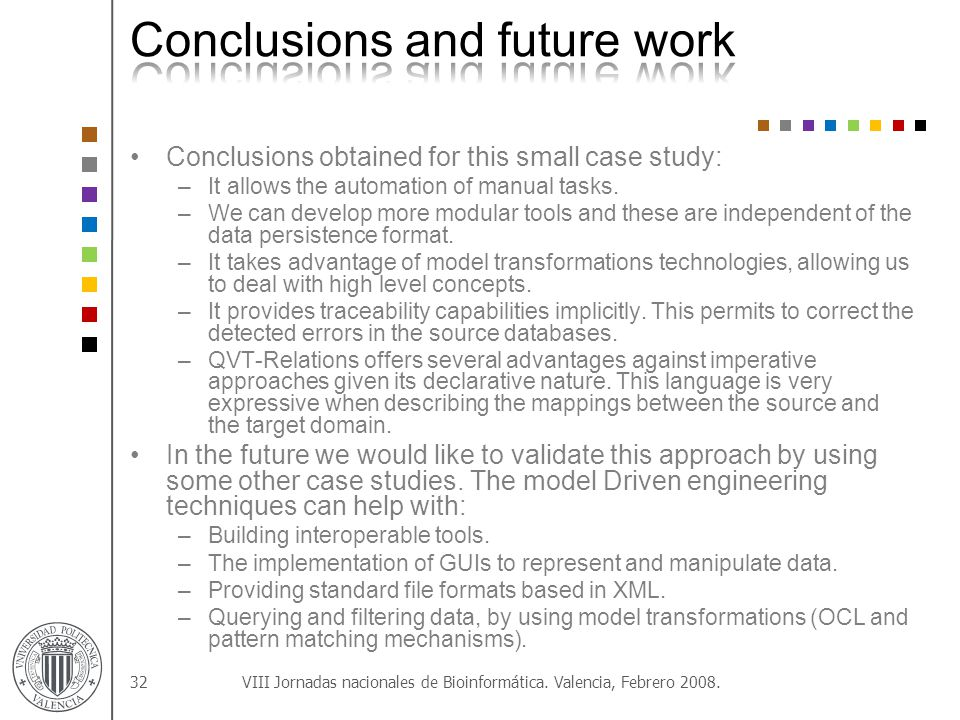 Conclusions obtained for this small case study: –It allows the automation of manual tasks.
