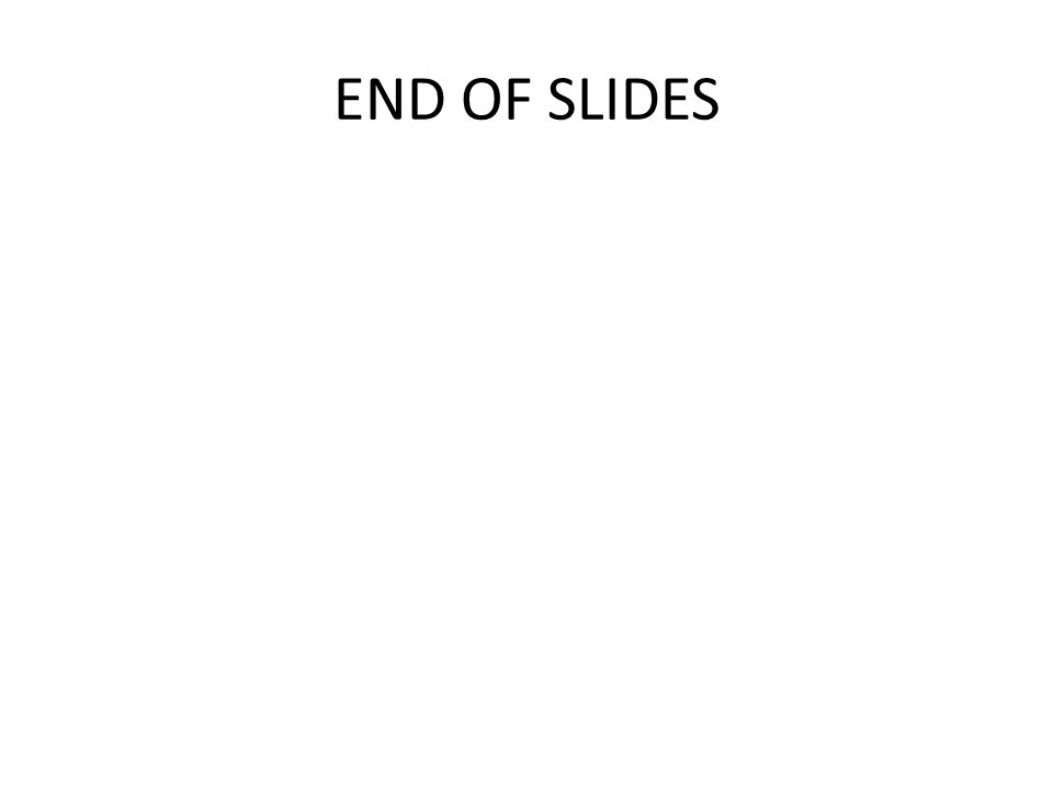 END OF SLIDES