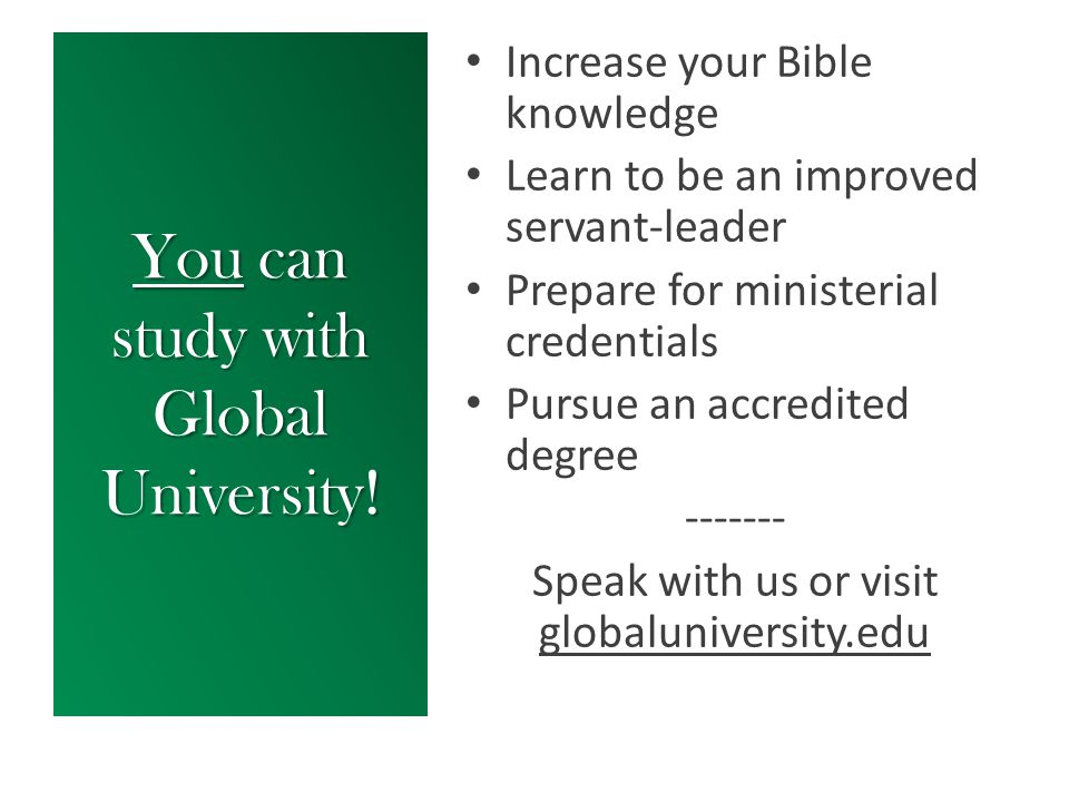 You can study with Global University.