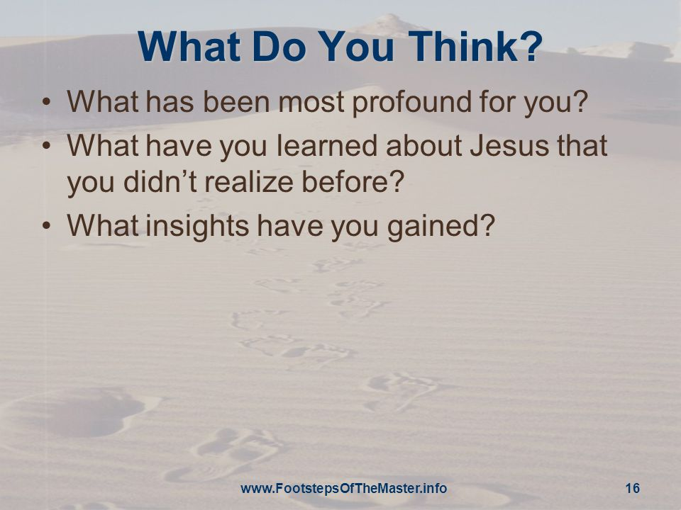 What Do You Think. What has been most profound for you.